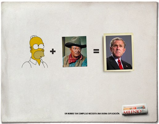 Homer Simpson + John Wayne = George W. Bush